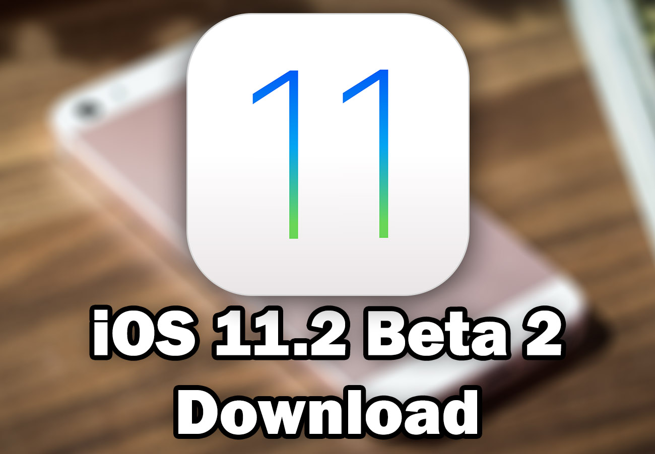 ios 11.2 2 download ipsw