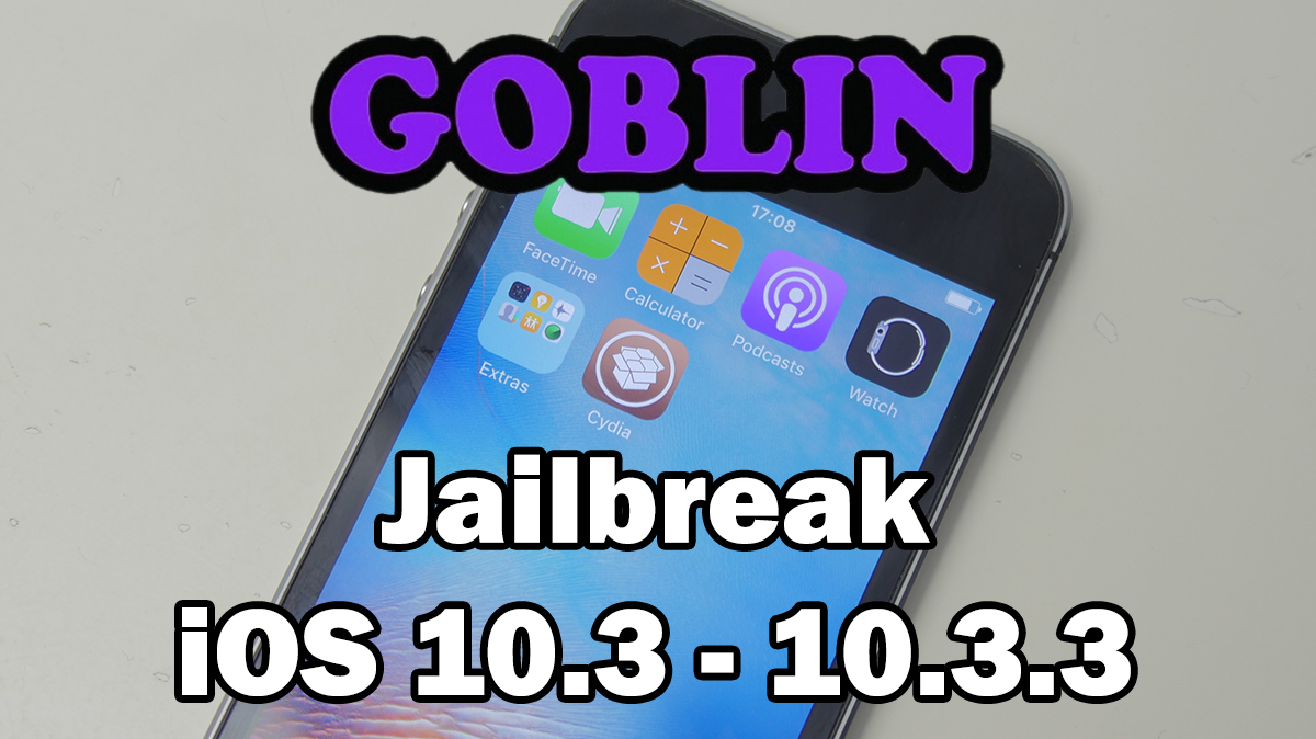 How to Jailbreak iOS 10 3 – 10 3 3 Using g0blin on iPhone