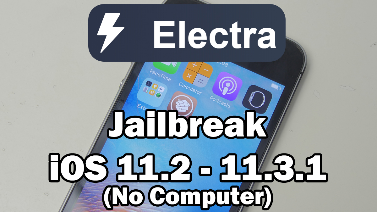 How to Jailbreak iOS 11 2 – 11 3 1 Using Electra & Install
