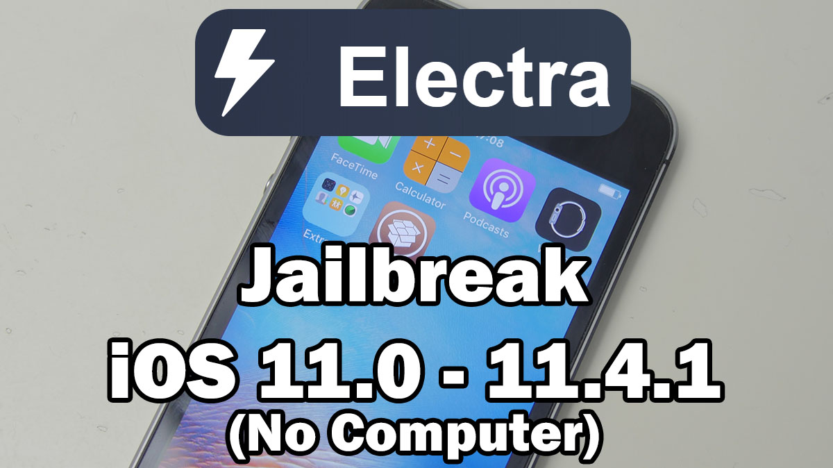 How to Jailbreak iOS 11 0 – 11 4 1 Using Electra & Install Cydia
