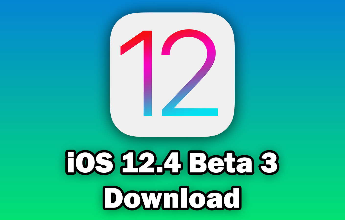 Download iOS 12 4 Beta 3 for Free (IPSW Direct Download